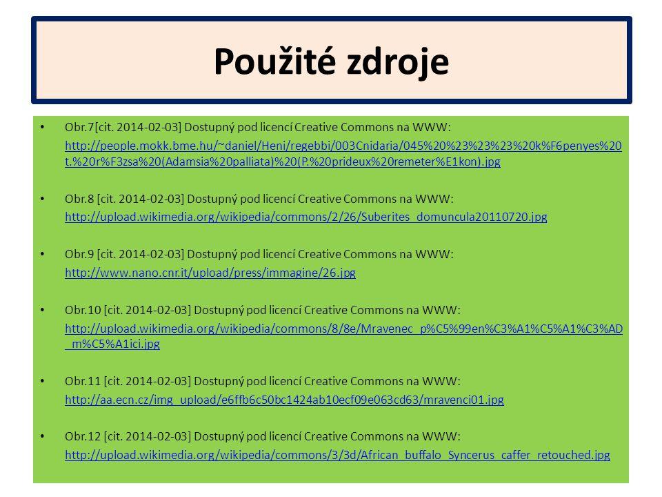 Použité zdroje Obr.7[cit. 2014-02-03] Dostupný pod licencí Creative Commons na WWW: